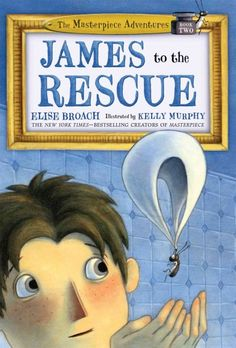 JAMES TO THE RESCUE written by Elise Broach (Book 2 of the Masterpiece Adventures.)  Marvin the beetle needs his human friend James' help to save his Uncle Albert.