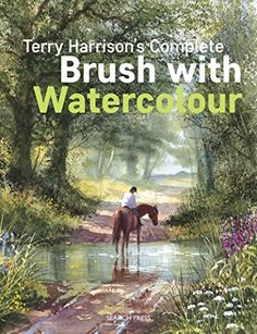 Terry Harrison's Complete Brush with Watercolour by Terry... https://www.amazon.com/dp/1782214224/ref=cm_sw_r_pi_dp_x_X8HfAbT8YPJAM
