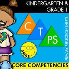 BC Core Competencies Primary Reflection Sheets Kindergarten and Grade 1 First Grade, Grade 1, Core Competencies, I Can Statements, Ministry Of Education, Make Smile, Learning Goals, Emotional Development, Self Assessment