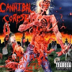 Cannibal Corpse - Eaten Back To Life. Up there in my all time fave alums...