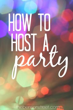 How to Host a Party