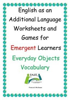 This ESL / EAL / EFL / ELD/ ELL printable / photocopiable booklet contains worksheets and games designed for students at the Emergent Stage of acquiring English, although it could also be useful for native English speakers. This resource increases and reinforces Everyday Objects English vocabulary in a variety of ways.