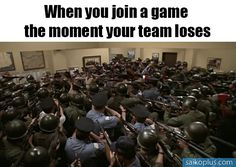 When you join a game the moment your team loses.  #gamer #gaming #meme