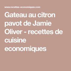 Gateau au citron pavot de Jamie Oliver - recettes de cuisine economiques Agaves, Peanut Butter Cookies, Brunch, Paleo, Vegan, Index, Jamie Oliver, Vinaigrette, Honey
