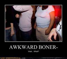 Awkward Boner..wait..what?