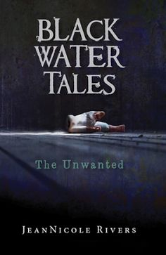 K's Book Review: Black Water Tales: The Unwanted by Jean Nicole Riv...