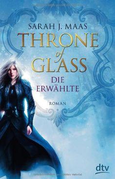 Throne of Glass - Die Erwählte: Roman (dtv Fortsetzungsnummer 0) von Sarah Maas http://www.amazon.de/dp/3423760788/ref=cm_sw_r_pi_dp_hmeawb1PX9JSM