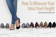 How To Measure Your Ideal Heel Height | Alterations Needed