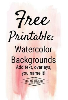 FREE PRINTABLE watercolor backgrounds. Overlay text, cut out shapes, whatever you want!