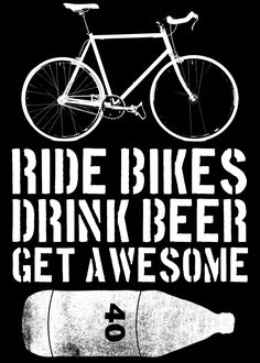 Ride Bikes Drink Beer Get Awesome 18 X 24 art print by RBDBGA. $25.00, via Etsy.