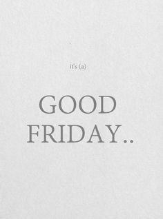 Today is Good Friday ♥