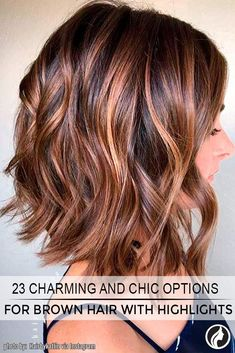 We have compiled a list of trendy and chic styles for brown hair with highlights...