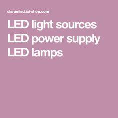 LED light sources LED power supply LED lamps