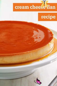 Cream Cheese Flan Recipe – Fulfill your every flan-tasy with our Cream Cheese Flan dessert recipe. Topped with a sweet, syrupy sauce, your guests will really enjoy this homemade sweet treat.<br>