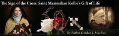 The Sign of the Cross: Saint Maximilian Kolbe's Gift of Life