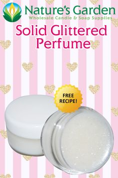 Free Solid Glittered Perfume Recipe by Natures Garden