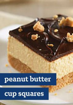 Peanut Butter Cup Squares – A cookie crust is topped with layers of creamy peanut butter and chocolate—elevating these squares from a candy store favorite to an elegant delight.