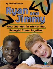 Ryan and Jimmy: And the Well in Africa That Brought Them Together (CitizenKid) by Herb Shoveller Global Citizenship, Global Awareness, World Water Day, Leader In Me, Thing 1, First Grade Teachers, Book Themes, T 4, Elementary Schools