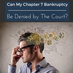 Read this article about the possible ways your Chapter 7 Bankruptcy Be Denied by The Court. For more information call 1-866-96-GMLAW