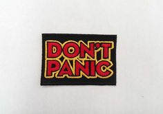 Hey, I found this really awesome Etsy listing at https://www.etsy.com/ca/listing/237978417/dont-panic-embroidery-patch-hitchhikers