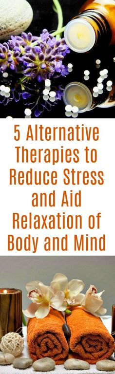 5 Alternative Therapies to Reduce Stress and Aid Relaxation of Body and Mind  #essentialoils#relaxation