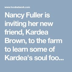 Nancy Fuller is inviting her new friend, Kardea Brown, to the farm to learn some of Kardea's soul food secrets. They're making Salt and Pepper Biscuits with Bacon Butter, Grilled Shrimp and Corn Salad with Herb Lime Dressing, Crawfish Pie, Caramel and Cashew Pull-Apart Bread with Coffee Ice Cream, and a Pimm's Cup Cocktail to wash everything down.