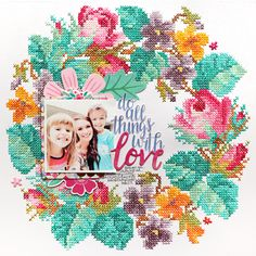 Do All Things with Love Layout | @paigeevans @pinkpaislee #scrapbooking
