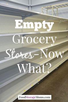 Empty Grocery Store-Now What? | via www.foodstoragemoms.com