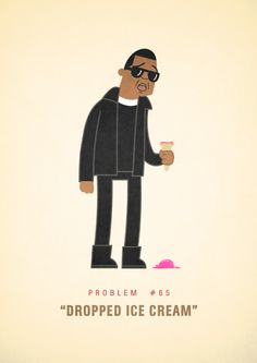 99 Problems - Dropped Ice Cream $19.99 Werd Plai