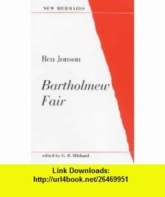 Bartholmew Fair (New Mermaids) (9780713635317) Ben Jonson, G.R. Hibbard , ISBN-10: 0713635312  , ISBN-13: 978-0713635317 ,  , tutorials , pdf , ebook , torrent , downloads , rapidshare , filesonic , hotfile , megaupload , fileserve