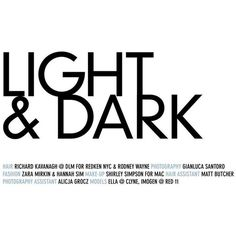 LIGHT DARK for Trade Magazine found on Polyvore featuring text, words, backgrounds, quotes, articles, magazine, headlines, fillers, phrase and saying