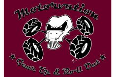 "Motivation's-""Gear Up & Roll Out"""