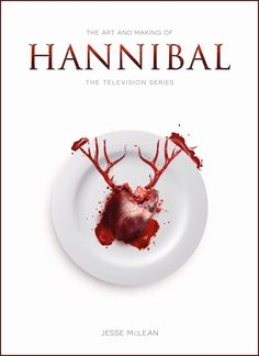 Titan Books - The Art and Making of Hannibal: The Television Series - Jesse McLean