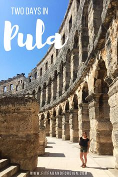 Here's a two day Pula, Croatia itinerary. Pula is the biggest town in the Istria region of Croatia and there is a lot of stuff to do! Pictured is the Pula Arena