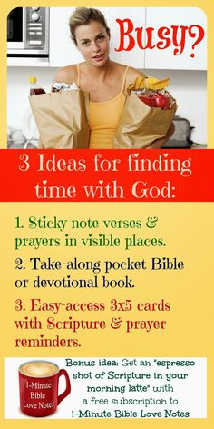 """Most of us are busy, whether housewife, businessman--even retiree. And it's easy to overlook our """"life line""""--our time with God. ~ Click image and when it enlarges, click again to read more details about ways to spend time with the Lord...and leave a comment on this blog with your ideas so everyone can benefit!"""