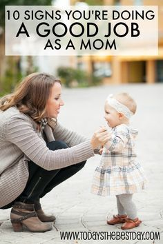 10 SIGNS YOU'RE DOING A GOOD JOB AS A MOM - a good read for every mom!