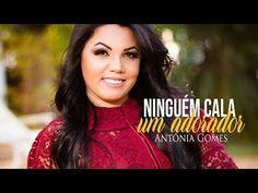 Antonia Gomes Ninguem Cala Um Adorador Single 2018 Youtube