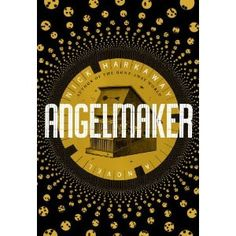 Angelmaker by Nick Harkaway (via i09) - out in March