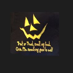 Halloween SHIRT, Tirck or Treat Smell my Feet T SHIRT, Sweatshirt, Fabric Block, Tote Bag, Apron, (Also Available)  #180 by AlwaysInStitchesCo on Etsy
