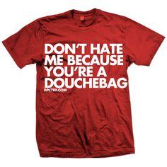You're A D-Bag Tee