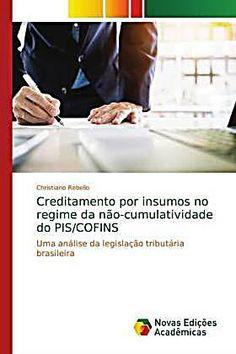 Creditamento por insumos no regime da não-cumulatividade do PIS/COFINS. Christiano Rebello,. Kartoniert (TB) - Buch 1, Products, Social Security, Respect, Gift, Princesses, Gadget