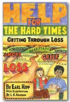 Help for the Hard Times Book Description Earl Hipp addresses loss from the…