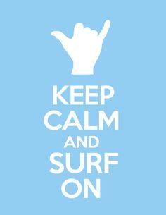 Keep Calm and Surf On.