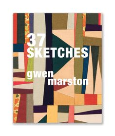 Working in a Series: Gwen Marston and 37 Sketches  