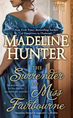 The Surrender of Miss Fairbourne by Madeline Hunter +++ (Book 1 of the Fairbourne Quartet Series)
