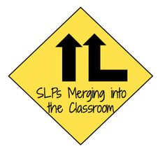 SLPs Merging into the Classroom — If Only I Had Super Powers