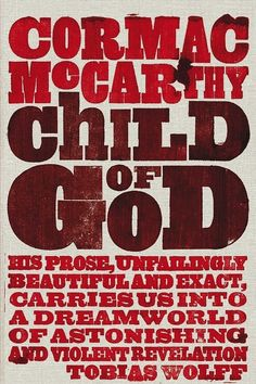 Child of God by Cormac McCarthy | 31 Iconic Books About The South You Need To Read In Your Lifetime