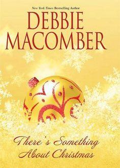 There's Something about Christmas - Debbie Macomber I read this book this morning, It is so sweet! It made me happy...so I put up our Christmas tree and decorated :)