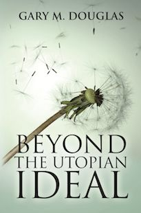 Beyond the Utopian Ideal by Gary M. Douglas - The Access Shop Love Book, This Book, Access Bars, Access Consciousness, Life Changing Books, In This Moment, Reading, Concept, Change