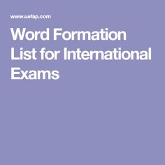 Word Formation List for International Exams